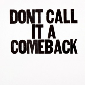 Dont_Call_It_A_Comeback